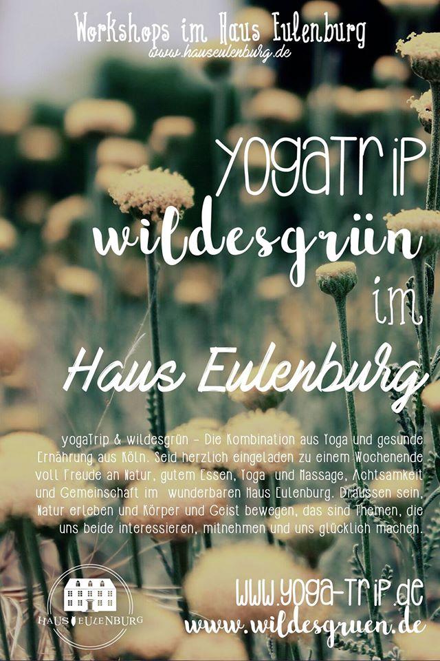 Wildesgrün, yoga-Trip ins wilde(s)gruen, Tine Knauft, wildkräuter, Yoga-Trip, Elisabeth Althoff, yoga, workshop, Köln, Massage, Eulenburg